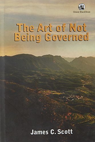 9788125039211: Art of Not Being Governed: An Anarchist History of Upland Southeast Asia