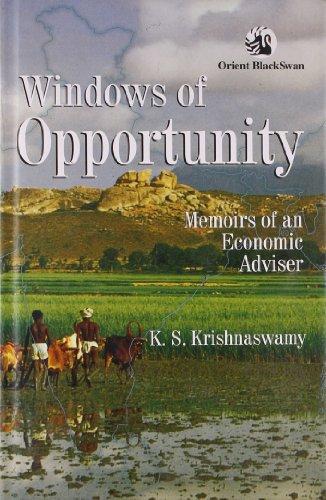Windows of Opportunity: Memoris of an Economic Adviser: K.S. Krishnaswamy