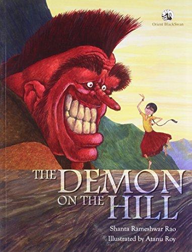 The Demon on the Hill: Shanta Rameshwar Rao (Author) & Atanu Roy (Illus.)