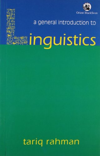 A General Introduction to Linguistics: Tariq Rahman