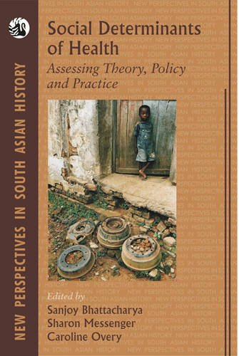 Social Determinants of Health: Assessing Theory, Policy: Sanjoy Bhattacharya
