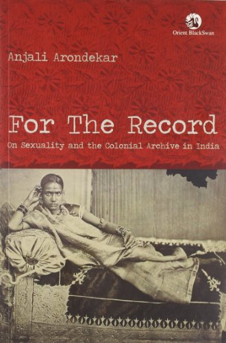 9788125040255: For the Record: On Sexuality and the Colonial Archive in India