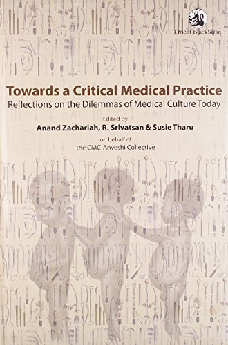 Towards a Critical Medical Practice: Reflections on the Dilemmas of Medical Culture Today: Edited ...