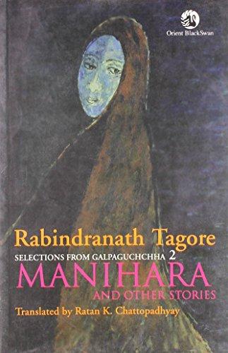Selections from Galpaguchchha, (Vol. 2: Manihara and: Rabindranath Tagore (Author),