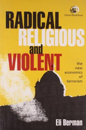 9788125041665: Radical, Religious, and Violent: The New Economics of Terrorism
