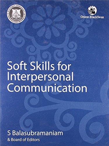 Soft Skills for Interpersonal Communication: S Balasubramaniam