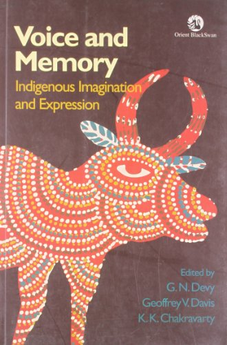 Voice and Memory: Indigenous Imagination and Expression: Devy, G. N.;