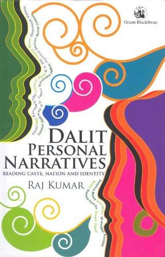 Dalit Personal Narratives Reading Caste Nation and Identity: Raj Kumar