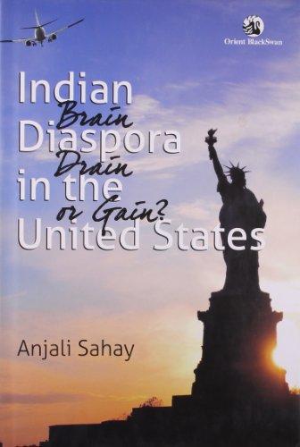 Indian Diaspora in the United States: Brain Drain or Gain?: Anjali Sahay