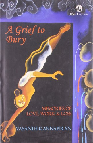 9788125043058: A Grief to Bury: Memories of Love, Work & Loss