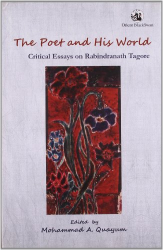 The Poet And His World Critical Essays On   The Poet And His World Critical Essays On Rabindranath  Tagore