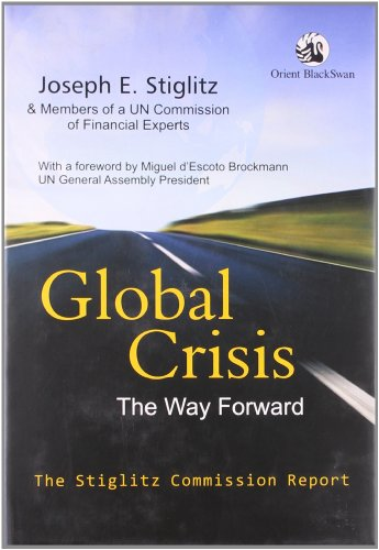 Global Crisis: The Way Forward: The Stiglitz Commission Report: Joseph E.Stiglitz & Members of a UN...