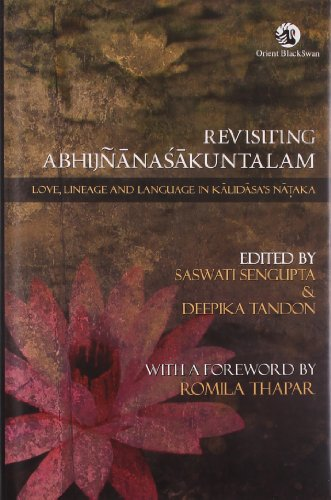 9788125044192: Revisiting Abhijnanasakuntalam: Love, Lineage and Language in Kalidasa's Nataka