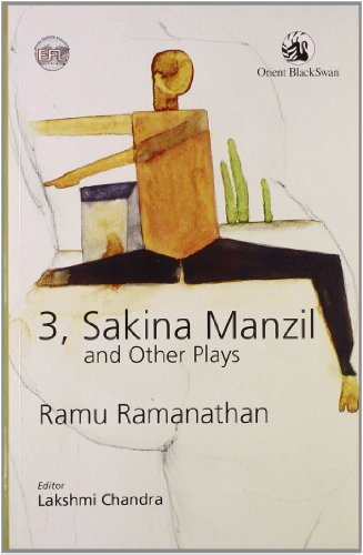 3 Sakina Manzil and Other Plays: Edited by Ramu Ramanathan and Lakshmi Chandra