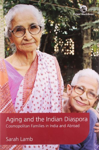 9788125045144: Aging and the Indian Diaspora: Cosmopolitan Families in India and Abroad