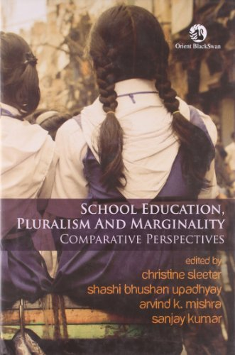 School Education Pluralism and Marginality : Comparative: Edited by Christine