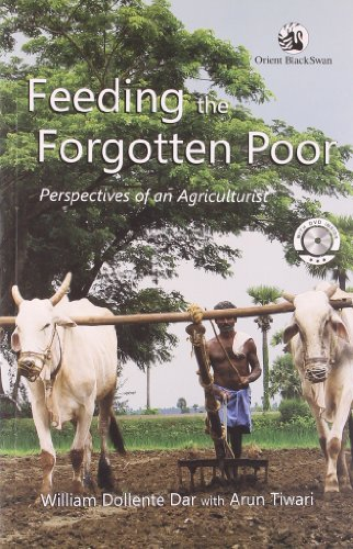 Feeding the Forgotten Poor: Perspectives of an Agriculturist: William Dar