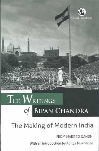 The Writings of Bipan Chandra: The Making: Bipan Chandra (Author)