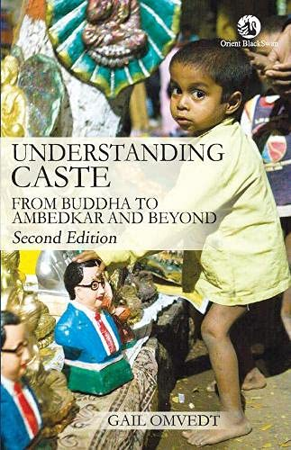 9788125045731: Understanding Caste: From Buddha to Ambedkar and Beyond