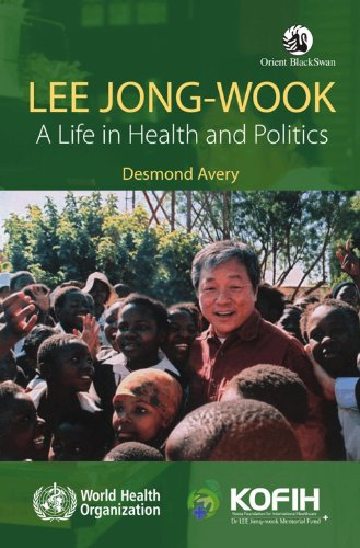 9788125046172: Lee Jong-wook: A Life in Health and Politics