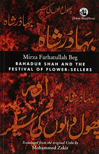 Bahadur Shah and the Festival of Flower-sellers: Mirza Farhatullah Beg