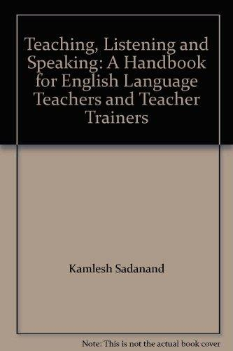 Teaching Listening and Speaking: A Handbook for English Language Teachers and Teacher Trainers: ...