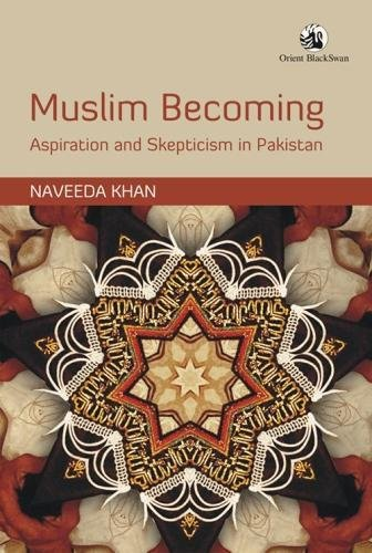 9788125046622: Muslim Becoming: Aspiration and Skepticism in Pakistan