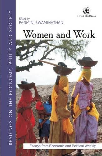 Women and Work (Readings on the Economy, Polity and Society): Padmini Swaminathan (Ed.)