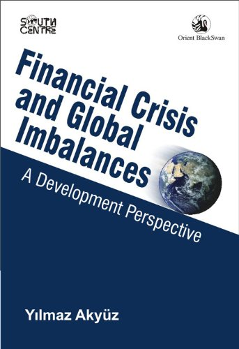 Financial Crisis and Global Imbalances: A Development Perspective: Yilmaz Aky�z