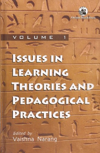 Issues in Learning Theories and Pedagogical Practices, Volume 1: Vaishna Narang (Ed.)