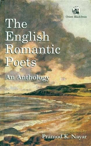 The English Romantic Poets: An Anthology: Pramod K. Nayar