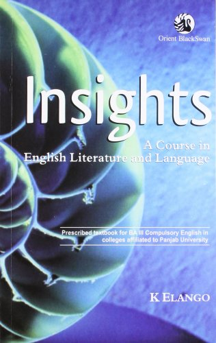 Insights: A Course in English Literature and Language: K. Elango