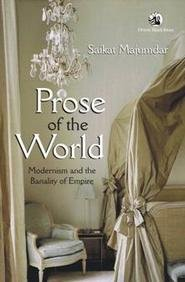 9788125051237: Prose of the World: Modernism and the Banality of Empire