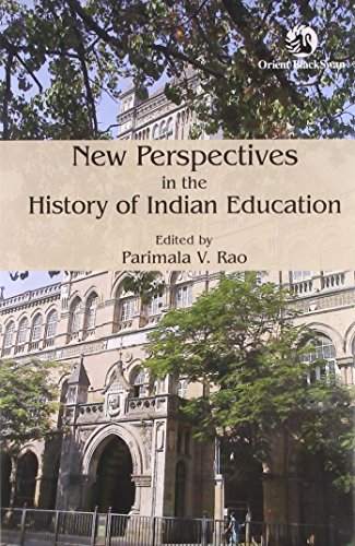 New Perspectives in the History of Indian Education: Parimala V. Rao (Ed.)