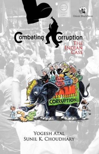 Combating Corruption: The Indian Case: Yogesh Atal & Sunil K. Chaudhary