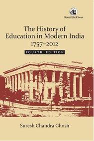 The History of Education in Modern India,: Suresh Chandra Ghosh