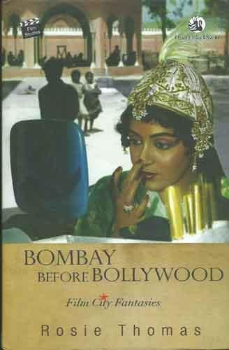 9788125053620: Bombay before Bollywood: Film City Fantasies