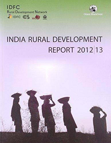 India Rural Development Report 2012-13: IDFC