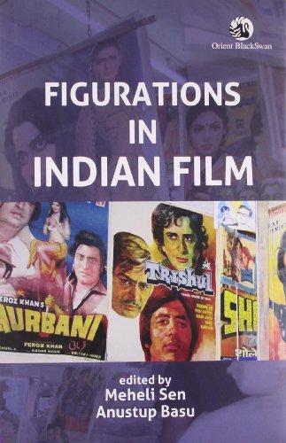 Figurations in Indian Film: Meheli Sen & Anustup Basu (Eds)