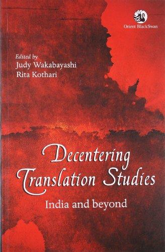 Decentering Translation Studies: India and Beyond: Judy Wakabayashi & Rita Kothari (Eds)