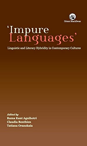 Impure Languages: Linguistic and literary hybridity in: Rama Kant Agnihotri