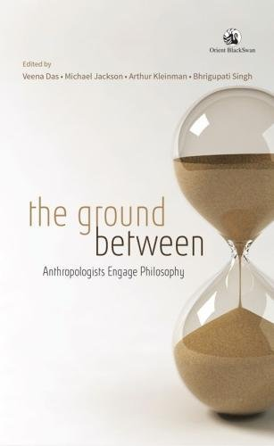 9788125055006: The Ground Between: Anthropologists Engage Philosophy