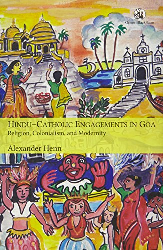 9788125055211: Hindu-Catholic Engagements in Goa: Religion, Colonialism, and Modernity