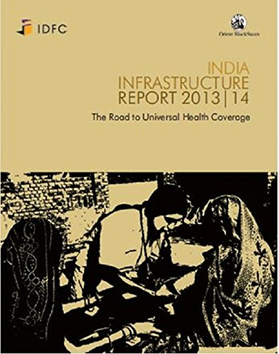 India Infrastructure Report 2013|14: The Road to Universal Health Coverage: Orient BlackSwan/IDFC ...
