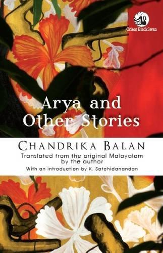 Arya and Other Stories: Chandrika Balan (Author) & K. Satchidanandan (Intro.)