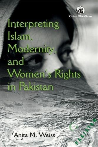 Interpreting Islam, Modernity, and Women?s Rights in: Anita M. Weiss