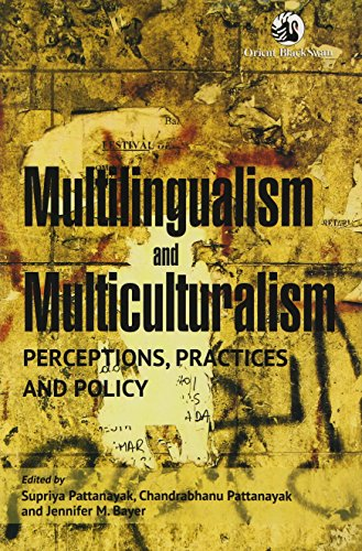 Multilingualism and Multiculturalism: Perceptions, Practices and Policy: Supriya Pattanayak