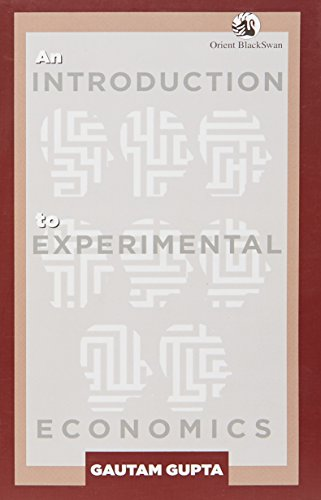 An Introduction to Experimental Economics: Gautam Gupta