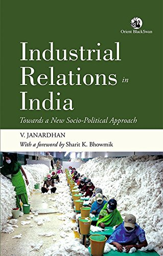 Industrial Relations in India: Towards a New Socio-Political Approach: V. Janardhan (Author) & ...