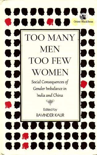 9788125062493: Too Many Men Too Few Women Social Consequences of Gender Imbalance in India and China